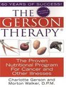 The Gerson Therapy The Proven Nutritional Program for Cancer and Other Illnesses