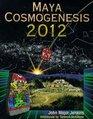 Maya Cosmogenesis 2012  The True Meaning of the Maya Calendar EndDate