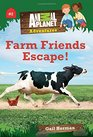 Animal Planet Chapter Books Farm Friends Escape