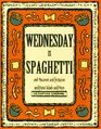 Wednesday Is Spaghetti and Macaroni and Fettucine and Pasta Salads and More (The Everyday Cookbooks)
