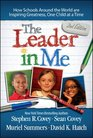The Leader in Me How Schools Around the World Are Inspiring Greatness One Child at a Time