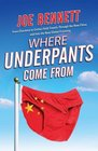 Where Underpants Come From From Cotton Fields to Checkout Counters --Travels Through the New China and Into the New Global Economy