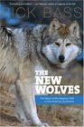 The New Wolves The Return of the Mexican Wolf to the American Southwest