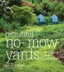 Beautiful No-Mow Yards: More than 50 Amazing Lawn Alternatives