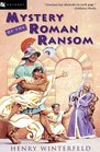 Mystery of the Roman Ransom (Detectives in Togas, Bk 2)