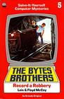 The Bytes Brothers Record a Robbery