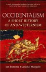 Occidentalism A Short History of Anti-westernism