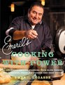 Emeril's Cooking with Power 100 Delicious Recipes Starring Your Slow Cooker Multi Cooker Pressure Cooker and Deep Fryer