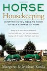 Horse Housekeeping  Everything You Need to Know to Keep a Horse at Home