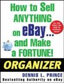 How to Sell Anything on eBay    and Make a Fortune Organizer