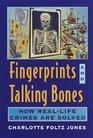 Fingerprints and Talking Bones: How Real-Life Crimes are Solved