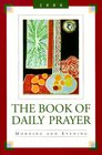 The Book of Daily Prayer: Morning and Evening, 2000