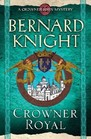 Crowner Royal (Crowner John, Bk 13)