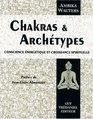 Chakras et archtypes  Conscience nergtique et croissance spirituelle