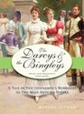 The Darcys & the Bingleys: A Tale of Two Gentlemen's Marriages to Two Most Devoted Sisters