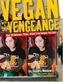 Vegan with a Vengeance : 125 Delicious, Cheap, Animal-Free, Logo-Free Recipes That Rock