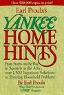 Earl Proulx's Yankee Home Hints From Stains on the Rug to Squirrels in the Attic over 1500 Ingenious Solutions to Everyday Household Problems