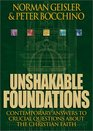Unshakable Foundations Contemporary Answers to Crucial Questions About the Christian Faith