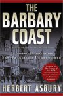 The Barbary Coast: An Informal History of the San Francisco Underworld