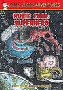 Hubie Cool - Superhero