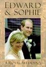 Edward  Sophie A Royal Wedding