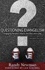 Questioning Evangelism: Engaging People's Hearts the Way Jesus Did