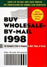 Buy Wholesale-by-Mail 1998: The Consumer's Bible to Shopping by Mail, Phone, or On-Line (Serial)