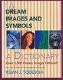 Dream Images and Symbols A Dictionary