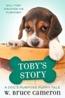 Toby's Story A Dogs Purpose Puppy Tale