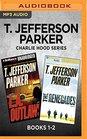 T Jefferson Parker Charlie Hood Series Books 1-2 LA Outlaws  The Renegades