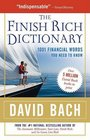 The Finish Rich Dictionary 1001 Financial Words You Need to Know