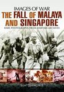 The Fall of Malaya and Singapore Images of War