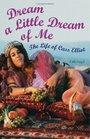 Dream a Little Dream of Me  The Life of Cass Elliot
