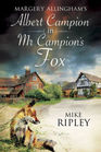 Margery Allingham's Mr Campion's Fox A brand-new Albert Campion mystery written by Mike Ripley