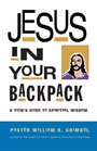 Jesus in Your Backpack A Teen's Guide to Spiritual Wisdom
