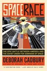Space Race The Epic Battle Between America and the Soviet Union for Dominion of Space