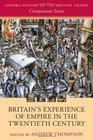 Britain's Experience of Empire in the Twentieth Century