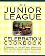 The Junior League Celebration Cookbook (Ellen Rolfes Books)