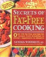 Secrets of Fat-Free Cooking  Over 150 Fat-Free and Low-Fat Recipes from Breakfast to Dinner-Appetizers to Desserts