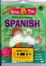 The Totally Amazing Hear and Say Kids Guide to Learning Spanish (Hear/Say)