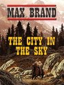 The City in the Sky (Thorndike Large Print Western Series)