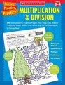Practice Practice Multiplication  Division