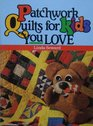 Patchwork quilts for kids you love