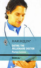 Dating the Millionaire Doctor (Harlequin Medical, No 466)