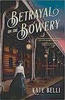 Betrayal on the Bowery (Gilded Gotham, Bk 2)