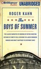 The Boys of Summer The Classic Narrative of Growing Up Within Shouting Distance of Ebbets Field Covering the Jackie Robinson Dodgers and What's Happened to Everybody Since