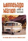 Winnebago Nation The RV in American Culture