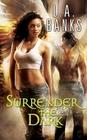 Surrender the Dark (Angels, Bk 1)