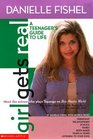 Girl Gets Real : Danielle Fishel Book (Girls Get Real)
