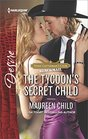 The Tycoon's Secret Child (Texas Cattleman's Club: Blackmail) (Harlequin Desire, No 2491)